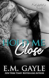 Hold Me CloseNewEMGAYLE600